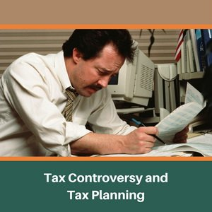 Tax Controversy and Tax Planning