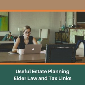 Useful Estate Planning, Elder Law and Tax Links